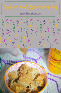Laissez Les Bons Temps Rouler, y'all!!! Get the SUPER EASY recipe at www.flourdeliz.com! #mardigras #fattuesday #LaissezLesBonsTempsRouler #letthegoodtimesroll #coffee #chicory #chicorycoffee #cafeaulait #breadpudding #neworleans #nola #breadpuddingrecipe #mardigrasrecipe #fattuesdayrecipe #coffeedessert #coffeedessertrecipe #recipe #easyrecipe #gettherecipe #recipeoftheday #quickandeasy #onebowlrecipe #onebowl #flourdeliz